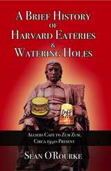 A Brief History of Harvard Eateries & Watering Holes